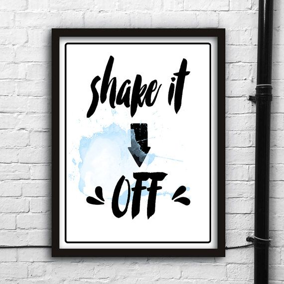 Shake it off! Printable digital art,Ispirational Posters,Motivational PostersWall decor,Instant Download print,Thypographic print,Watercolor