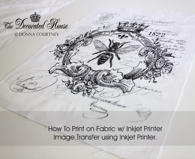 How to Print on Fabric using an Inkjet Printer by The Decorated House. Inkjet image transfer DIY tutorial.