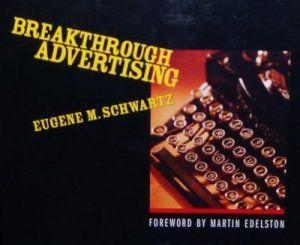 A summary of Eugene Schwartz's classical marketing text: Breakthrough Advertising