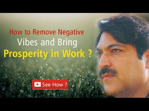 How to Remove #NegativeVibes and Bring #Prosperity in Work?