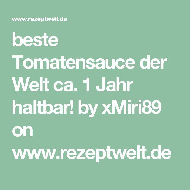 beste Tomatensauce der Welt ca. 1 Jahr haltbar! by xMiri89 on www.rezeptwelt.de