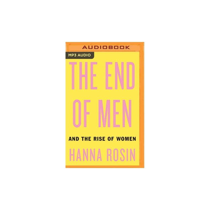 End of Men : And the Rise of Women (MP3-CD) (Hanna Rosin)