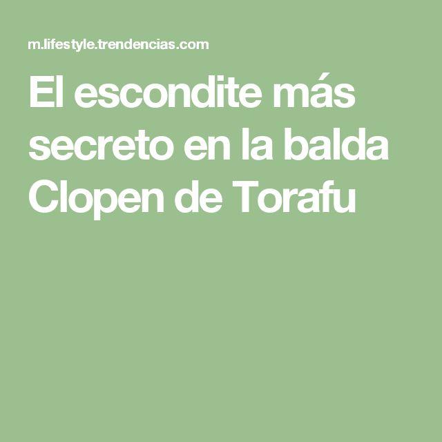 El escondite más secreto en la balda Clopen de Torafu