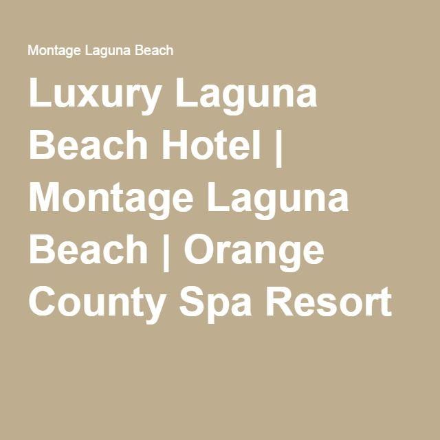 Luxury Laguna Beach Hotel   Montage Laguna Beach   Orange County Spa Resort