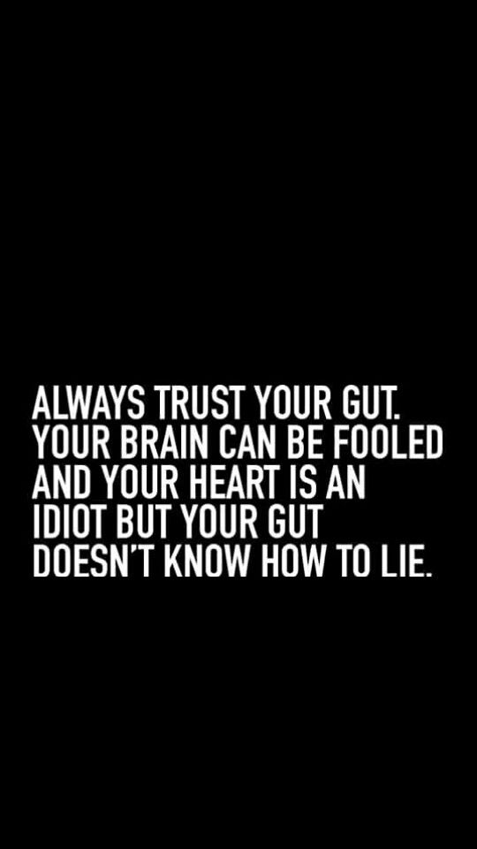 Always trust your | Gut feeling quotes, Guts quotes, Trust ...