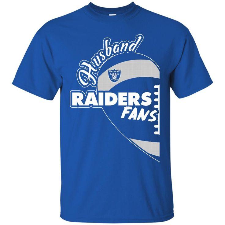 Oakland Raiders Shirts Husband Riders Fans T-shirts Hoodies Sweatshirts