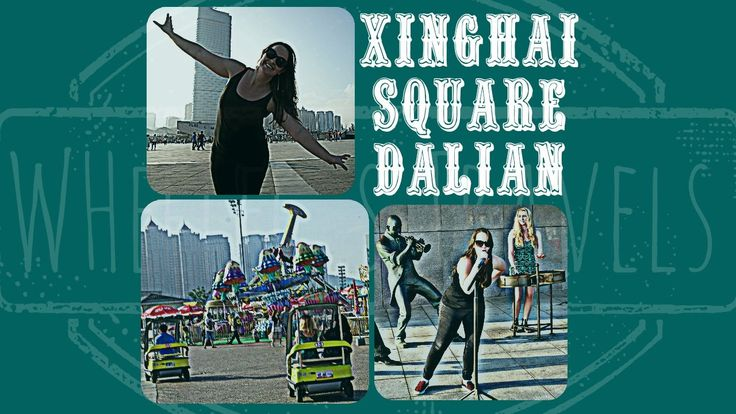 Xinghai Square | Len Bach | Dalian China | Wheelee's Travels