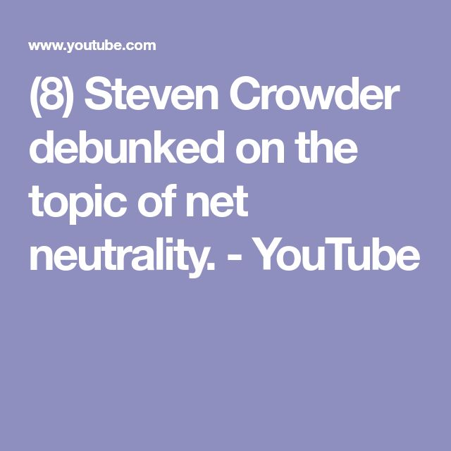 (8) Steven Crowder debunked on the topic of net neutrality. - YouTube