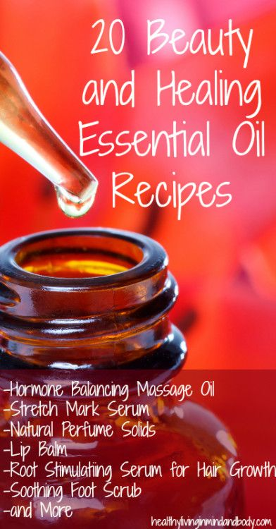 20 Beauty and Healing Essential Oil Recipes