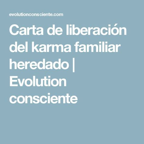 Carta de liberación del karma familiar heredado | Evolution consciente