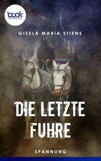 MimisLandbücherei: Die letzte Fuhre von Gisela Maria Stiens