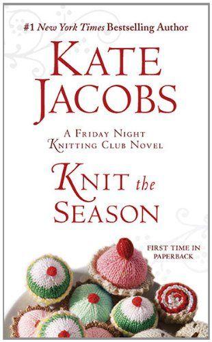 Book Cover Knit the Season: A Friday Night Knitting Club Novel