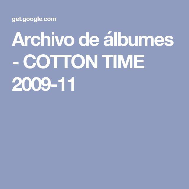 Archivo de álbumes - COTTON TIME 2009-11