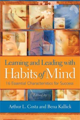 Great Read! Learning and Leading with Habits of Mind: 16 Essential Characteristics for Success.