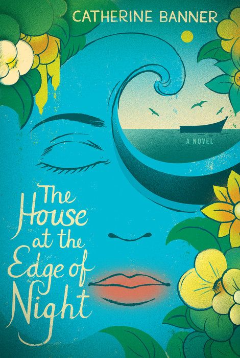 """""""The House at the Edge of Night"""" by Catherine Banner:  sweeping saga about four generations of a family who live and love on an enchanting island off the coast of Italy—combining the romance of Beautiful Ruins with the magical tapestry of works by Isabel Allende."""