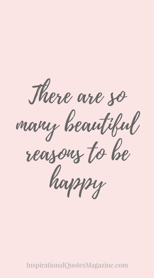 There are so many beautiful reasons to be happy Inspirational Quote about Happiness