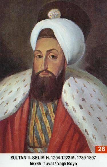 Selim III. - Babasi . Üçüncü Mustafa Annesi . Mihrisah Sultan Dogumu : 24 Aralik 1761 Vefati . 28 Temmuz 1808 Saltanati : 1789 - 1807 (18) sene