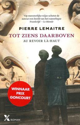 (B) Tip van Ingrid en Anneke, zooooo mooi: Tot ziens daarboven - Pierre Lemaitre, Liesbeth Van Nes - De Eerste Wereldoorlog heeft van Frankrijk een ruïne gemaakt. Te midden van de verwoesting proberen Albert en Édouard, soldaten die de verschrikkingen van de loopgraven meemaakten, de draad van het gewone leven weer op te pakken. Beiden zijn ze alles kwijtgeraakt en ze voelen zich bedrogen en verstoten door de maatschappij.