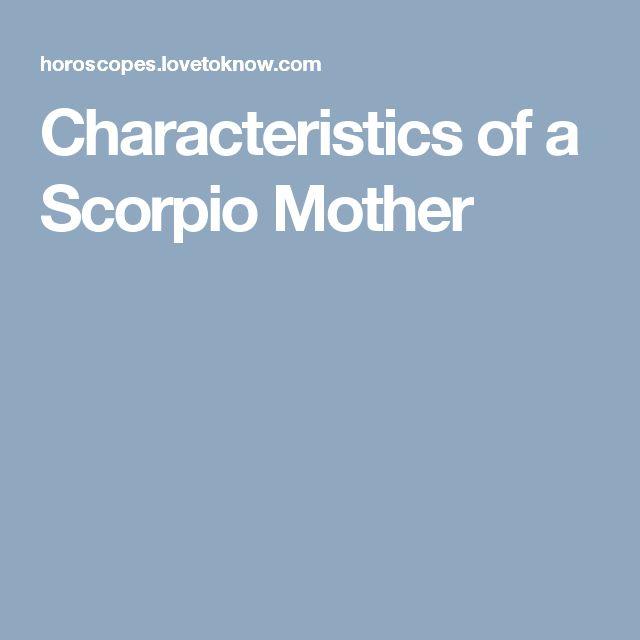 Characteristics of a Scorpio Mother