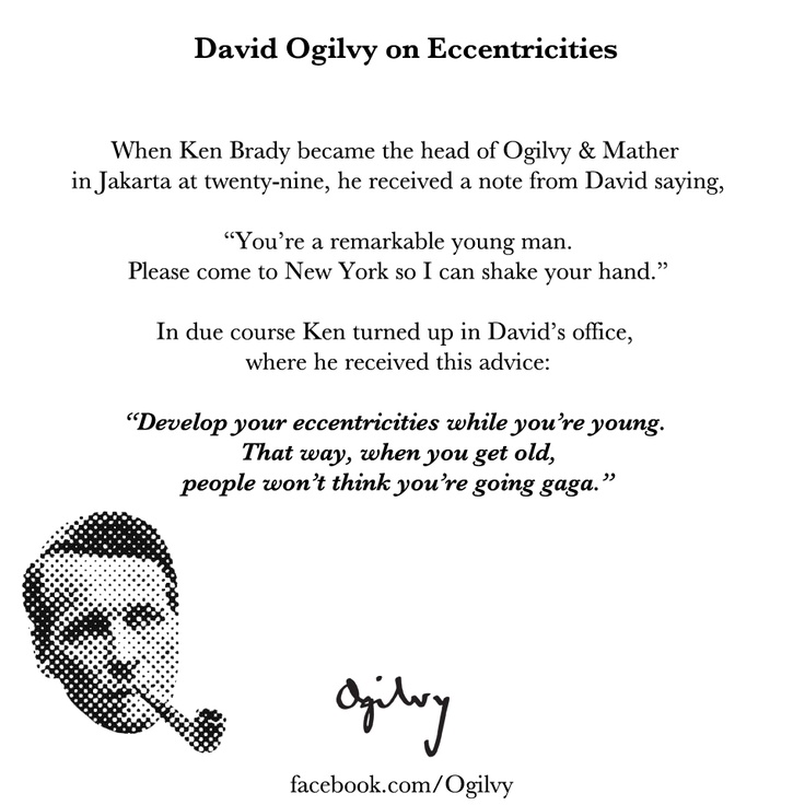 Advice from #DavidOgilvy on developing your eccentricities when you're young