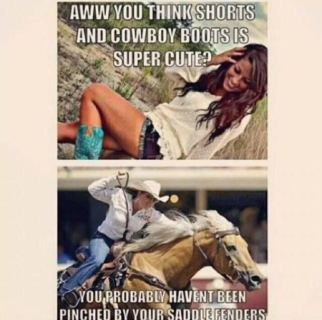 true dat... I think short shorts and boots is super cute and i ride in short shorts all the time. lol so yes i have saddle bruises