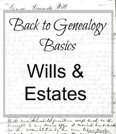 Wills and estate records are a rich source of information for the genealogist.   Wives, children and other family members can be found among the records.  A glimpse inside the lifestyle of your ancestor is found among the records.  Did your ancestor's family members get along? Did your ancestor have any wealth? The potential to find all of this and more is there.