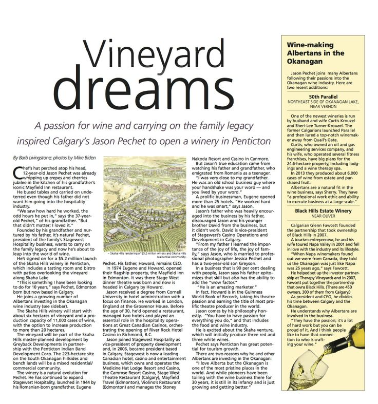 This article featured in the Calgary Herald is about Jason Pechet, President of Stagewest Hospitality who will launch the $5.2 million winery on Skaha Hills. http://www.calgaryherald.com/life/Vineyard+dreams/9914921/story.html