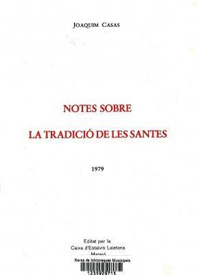Notes sobre la tradició de les santes / Joaquim Casas. Mataró : Caixa d'Estalvis Laietana, 1979