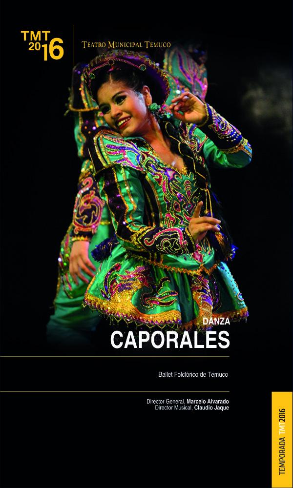 Contagiados por su ritmo y colorida expresión cultural, los Caporales serán interpretados por el Ballet Folclórico de Temuco, en un espectáculo de música y danza que transportará al espectador al carnaval del norte de Chile