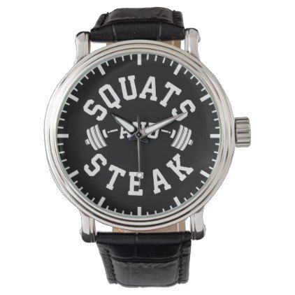 Squats and Steak Leg Day - Funny Workout Watch - personalize cyo diy design unique