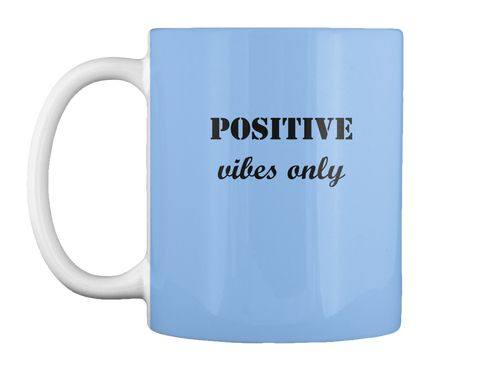 Positive Vibes Only Mug This T-shirt is for someone who wants to have a positive attitude in life and enjoy it to the fullest! For all the positive women out there and their friends! https://teespring.com/stores/daily-teenspiration-mugs  #mugs  #positivevibes  #coolvibes  #teenspiration  #coffee  #coffeelovers  #coffeeortea  #enjoyit  #loveit