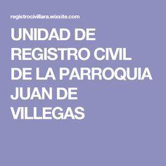 UNIDAD DE REGISTRO CIVIL DE LA PARROQUIA JUAN DE VILLEGAS