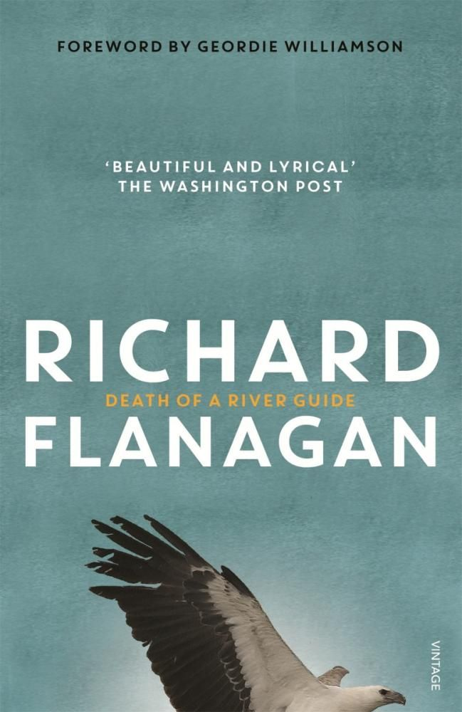 Death of a River Guide - Richard Flanagan - a book in which nature asserts itself as a force.