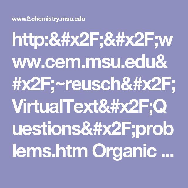 http://www.cem.msu.edu/~reusch/VirtualText/Questions/problems.htm Organic Chemistry Practice Problems