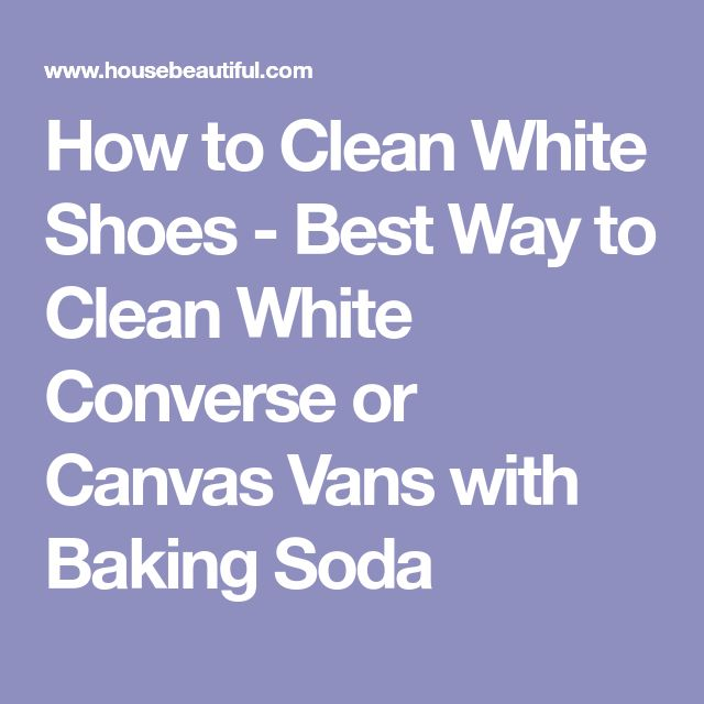 How to Clean White Shoes - Best Way to Clean White Converse or Canvas Vans with Baking Soda