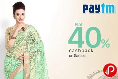 #Flat 40% Cashback on Sarees Celebration   Saree Celebration – Paytm