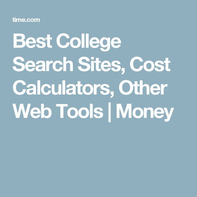 Best College Search Sites, Cost Calculators, Other Web Tools   Money
