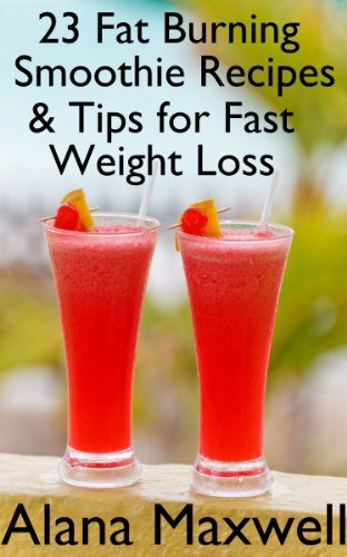 23 Fat Burning Smoothie Recipes & Tips For Fast Weight Loss