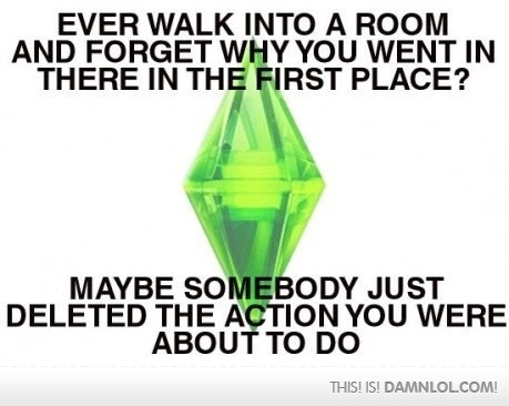 if you ever played the sims, you can relate