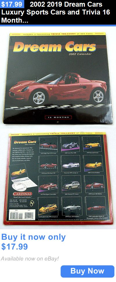 Luxury Cars: 2002 2019 Dream Cars Luxury Sports Cars And Trivia 16 Month Calendar BUY IT NOW ONLY: $17.99