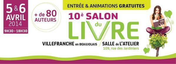 Salon du livre. Du 5 au 6 avril 2014 à villefranche-sur-saone.