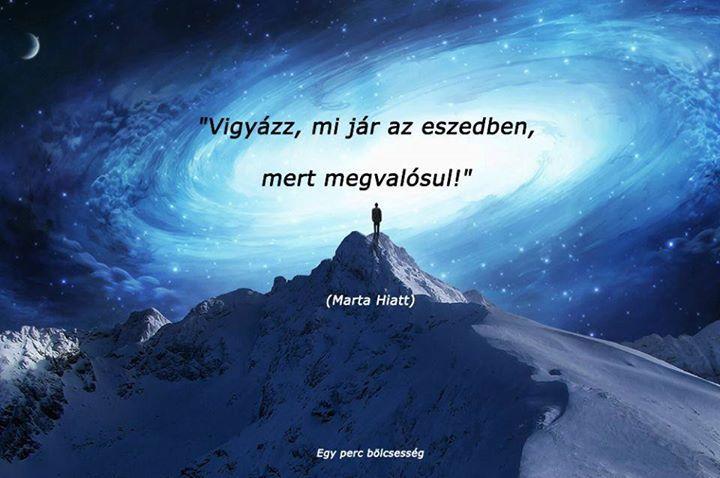Marta Hiatt bölcsessége gondolataink erejéről. A kép forrása: Egy perc bölcsesség # Facebook