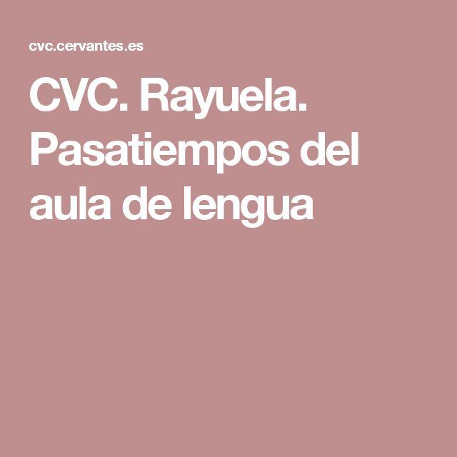 CVC. Rayuela. Pasatiempos del aula de lengua