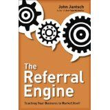 The Referral Engine: Teaching Your Business to Market Itself (Hardcover)By John Jantsch