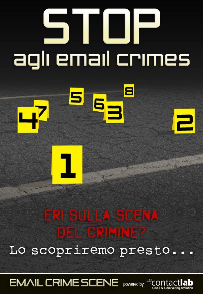 STOP AGLI EMAIL CRIMES! Eri anche tu  sulla scena del crimine?