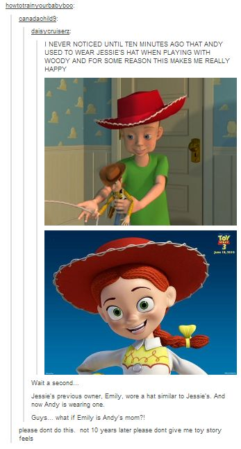 And speaking of Toy Story, Andy's mom might have been Jessie's original owner.