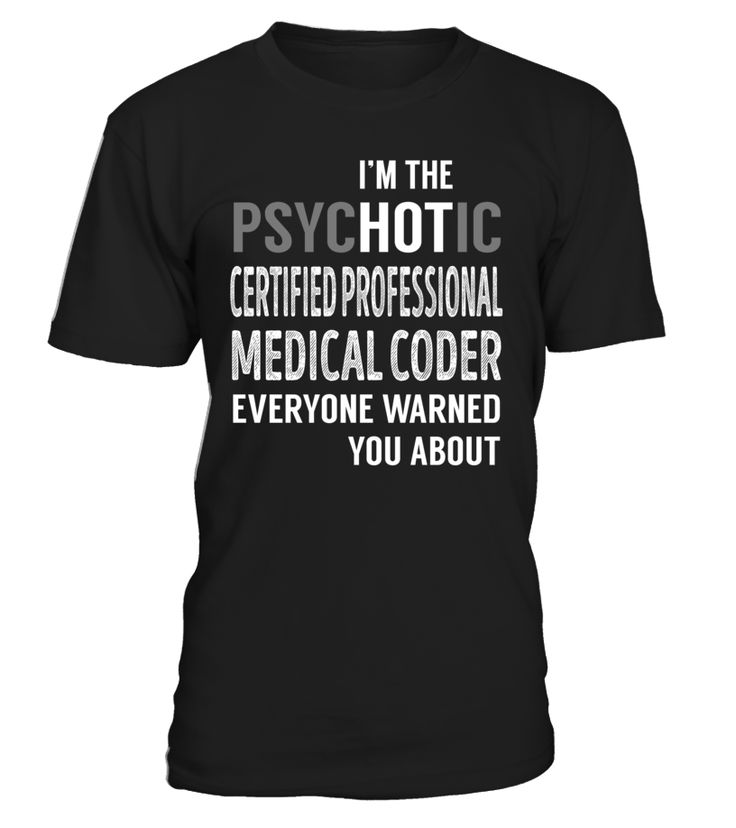 Certified Professional Medical Coder PsycHOTic Job Title T-Shirt #CertifiedProfessionalMedicalCoder