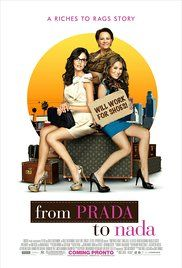 From Prada To Nada Full Movie Online. A Latina spin on Jane Austen's Sense and Sensibility, where two spoiled sisters who have been left penniless after their father's sudden death are forced to move in with their estranged aunt in East Los Angeles.