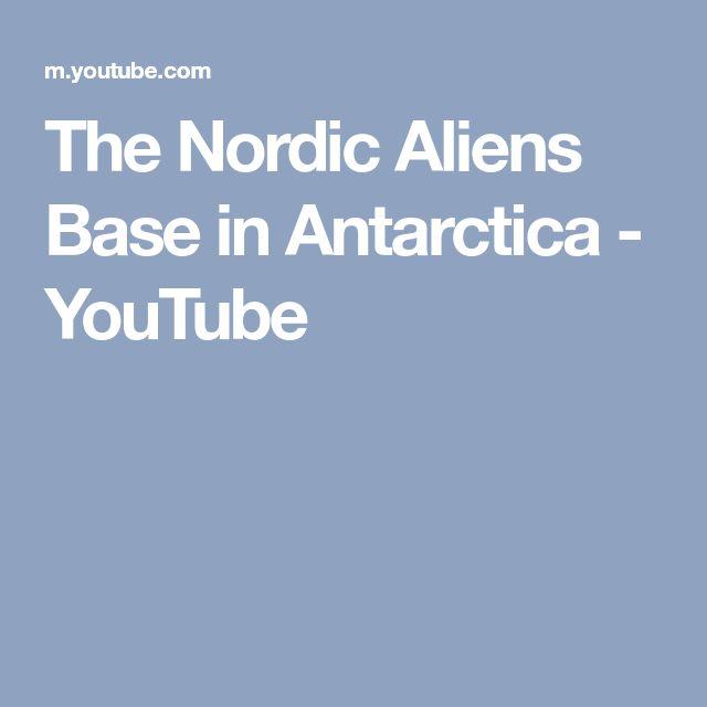 The Nordic Aliens Base in Antarctica - YouTube