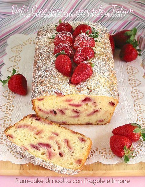 Plum-cake di ricotta con fragole e limone | ricetta dolce senza burro